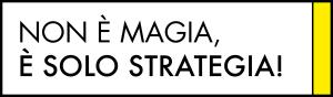 Non è magia, è solo strategia! Dialoghi d'impresa